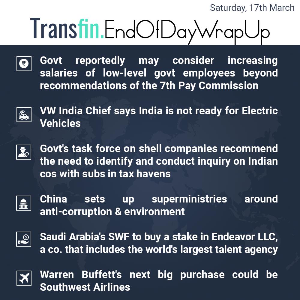 End of Day Wrap-up (Saturday / March 17, 2018) #Govt #Volkswagen #EV #electric #India #China #corruption #SaudiArabia #SWF #WarrenBuffett #Transfin