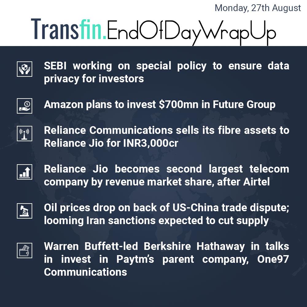 End of Day Wrap-up (Monday / Aug 27, 2018) #Amazon #FutureGroup #Walmart #Reliance #Jio #Vodafone #Airtel #WarrenBuffet #BerkshireHathaway #CrudeOil #TradeWar #US #China #SEBI #Data #Transfin